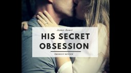 His Secret Obsession Review - Scam or Real?